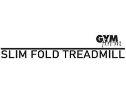 GYMFORM SLIM FOLD TREADMILL