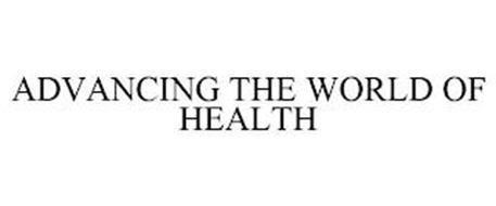 ADVANCING THE WORLD OF HEALTH