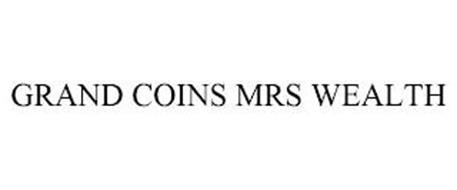 GRAND COINS MRS WEALTH