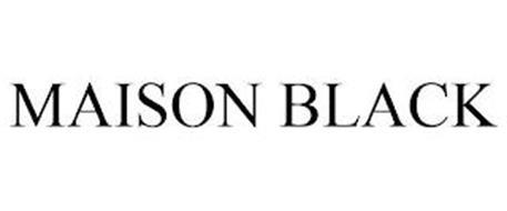 MAISON BLACK