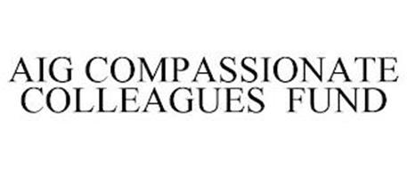AIG COMPASSIONATE COLLEAGUES FUND