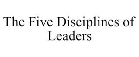 THE FIVE DISCIPLINES OF LEADERS