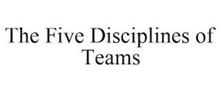 THE FIVE DISCIPLINES OF TEAMS