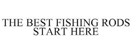THE BEST FISHING RODS START HERE