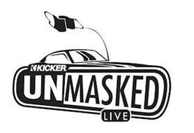 KICKER UNMASKED LIVE