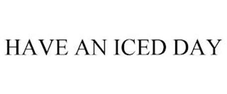 HAVE AN ICED DAY