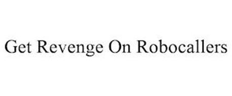 GET REVENGE ON ROBOCALLERS