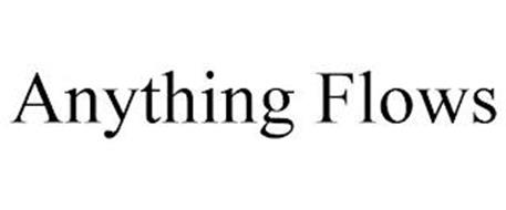 ANYTHING FLOWS