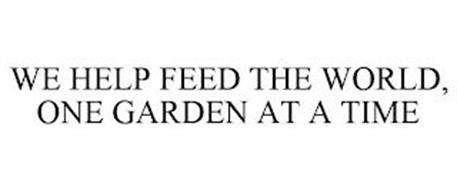 WE HELP FEED THE WORLD, ONE GARDEN AT A TIME