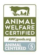 ANIMAL WELFARE CERTIFIED AWCGOODS.ORG ANIMAL CENTERED 5