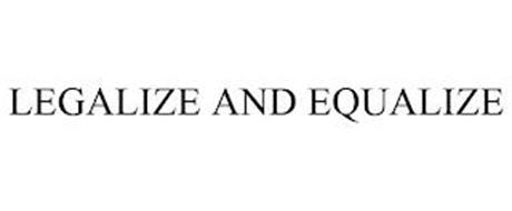 LEGALIZE AND EQUALIZE