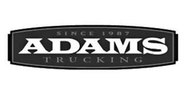 SINCE 1987 ADAMS TRUCKING