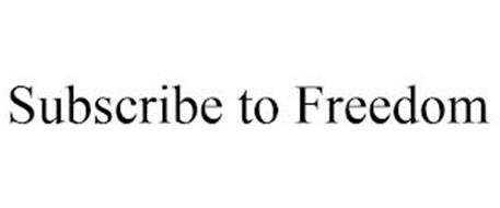 SUBSCRIBE TO FREEDOM