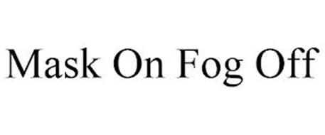 MASK ON FOG OFF