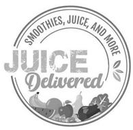 JUICE DELIVERED - SMOOTHIES, JUICE, AND MORE