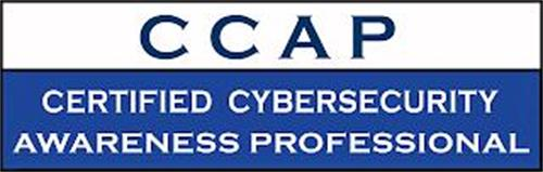 CCAP CERTIFIED CYBERSECURITY AWARENESS PROFESSIONAL