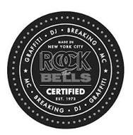 GRAFFITI DJ BREAKING MC MADE IN NEW YORK CITY ROCK THE BELLS CERTIFIED EST. 1973 MC BREAKING DJ GRAFFITI