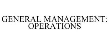GENERAL MANAGEMENT: OPERATIONS