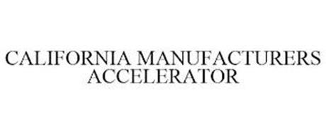 CALIFORNIA MANUFACTURERS ACCELERATOR