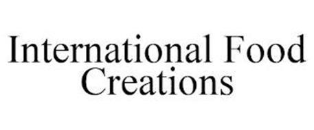 INTERNATIONAL FOOD CREATIONS