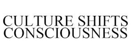 CULTURE SHIFTS CONSCIOUSNESS