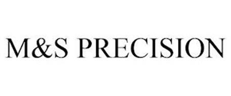 M&S PRECISION