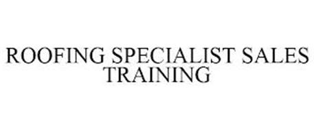ROOFING SPECIALIST SALES TRAINING