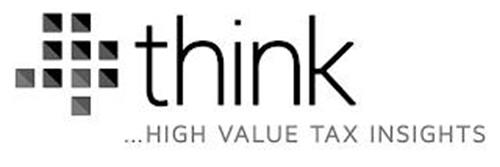 THINK ... HIGH VALUE TAX INSIGHTS