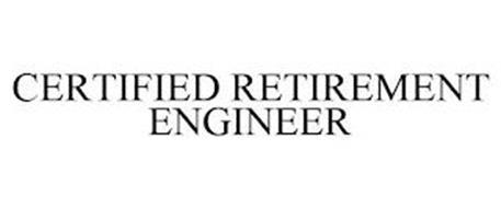 CERTIFIED RETIREMENT ENGINEER