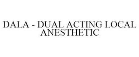 DALA - DUAL ACTING LOCAL ANESTHETIC