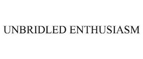 UNBRIDLED ENTHUSIASM