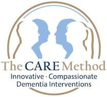 THE CARE METHOD INNOVATIVE COMPASSIONATE DEMENTIA INTERVENTIONS