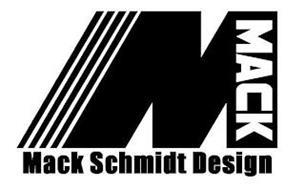 MACK SCHMIDT DESIGNS M MACK