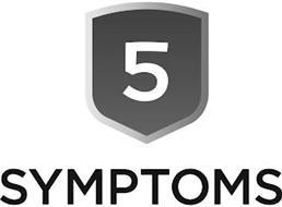 5 SYMPTOMS