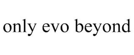 ONLY EVO BEYOND
