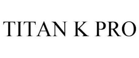 TITAN K PRO
