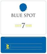 BLUE SPOT AGED 7 YEARS