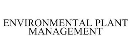 ENVIRONMENTAL PLANT MANAGEMENT