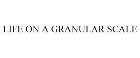 LIFE ON A GRANULAR SCALE