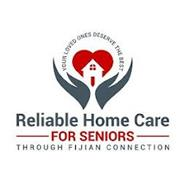 YOUR LOVED ONES DESERVE THE BEST RELIABLE HOME CARE FOR SENIORS THROUGH FIJIAN CONNECTION
