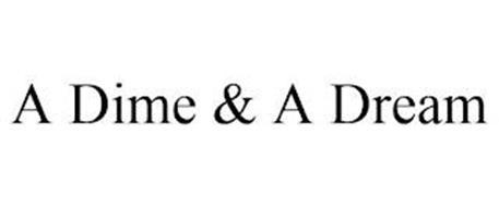 A DIME & A DREAM