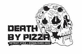 DEATH BY PIZZA DETROIT STYLE * ESTABLISHED 2020