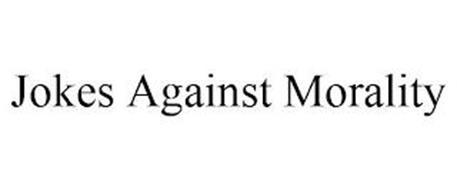 JOKES AGAINST MORALITY