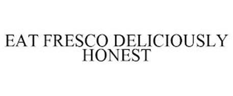 EAT FRESCO DELICIOUSLY HONEST
