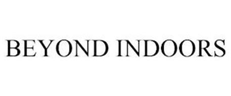 BEYOND INDOORS