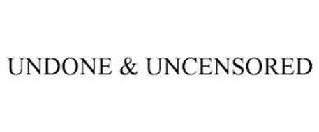 UNDONE & UNCENSORED