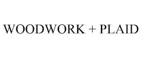 WOODWORK + PLAID