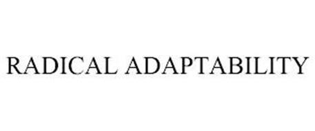 RADICAL ADAPTABILITY