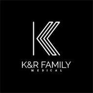 K K&R FAMILY MEDICAL