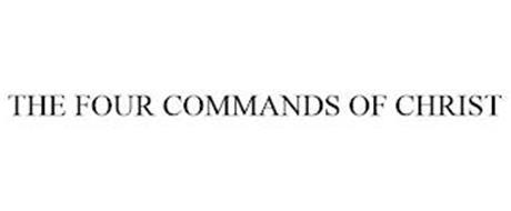 THE FOUR COMMANDS OF CHRIST